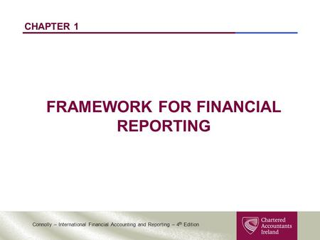 FRAMEWORK FOR FINANCIAL REPORTING