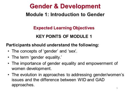 Expected Learning Objectives Participants should understand the following: The concepts of 'gender' and 'sex'. The term 'gender equality.' The importance.