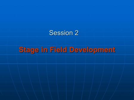 Session 2 Stage in Field Development. Hydrocarbon Classification and Oil Reserves  Hydrocarbon Classification  Liquid Hydrocarbons Crude Oil, N Natural.