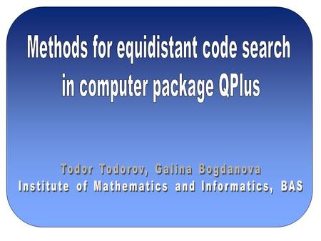 INTRODUCTION  New tools in computer package for coding theory research and studying QPlus are presented  QPlus includes a DLL library package that implements.