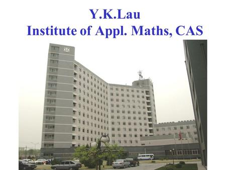 Y.K.Lau Institute of Appl. Maths, CAS. Bondi Sachs Formulation of the Kerr Metric Gravitational Wave Physics of a Kerr Black Hole.