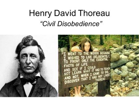 thoreau resistance to civil government essay Resistance to civil government was an essay written by henry david thoreau in 1849 it was first published in an anthology called aesthetic papers, but gained.