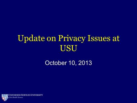 Update on Privacy Issues at USU October 10, 2013.