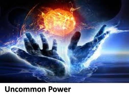 "Uncommon Power. Series Plan : Power to Heal and Restore Power to Defeat Evil Power to ""Tough It Out"" Power to Live Right Power to Influence Eternity."