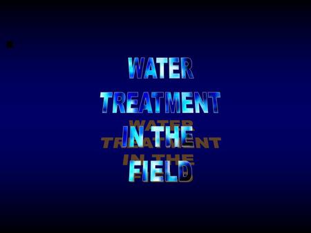 WATER TREATMENT Filter Disinfect Purify Or Sterilize?
