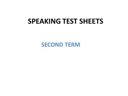 SPEAKING TEST SHEETS SECOND TERM. NIVEL INTERMEDIO MODELO 1 (2nd Term) A TAREA 1: MONÓLOGO Prepare and deliver a monologue about what you are able to.