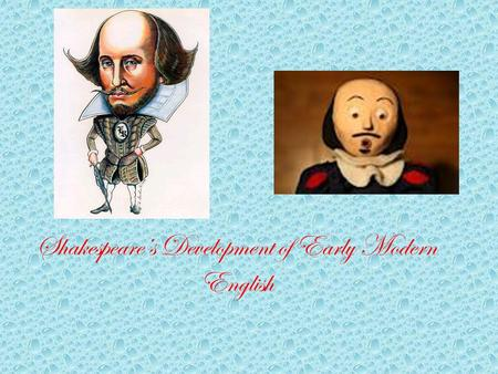 Shakespeare's Development of Early Modern English.