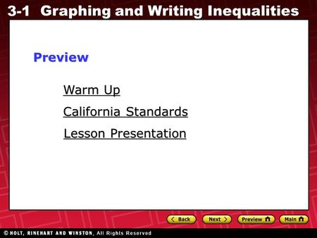 3-1 Graphing and Writing Inequalities Warm Up Warm Up Lesson Presentation Lesson Presentation California Standards California StandardsPreview.