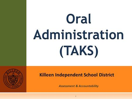 Killeen Independent School District Assessment & Accountability 1.
