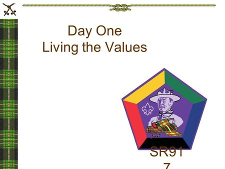 Day One Living the Values SR91 7. The mission of the builders The vision of the chapel builders – Their vision and their mission were built upon their.