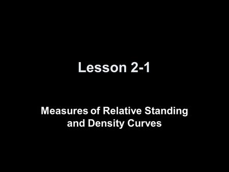 Measures of Relative Standing and Density Curves