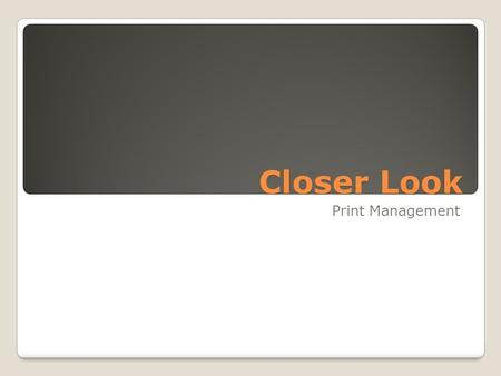 Closer Look Print Management. Based on 21 Printers.