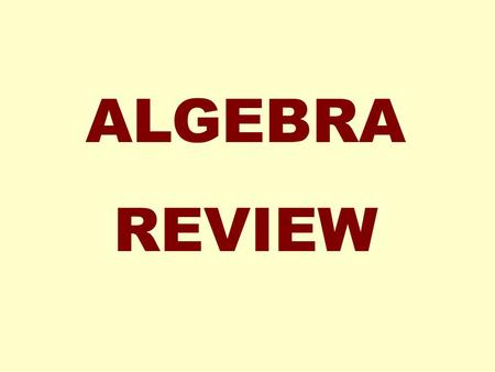 ALGEBRA REVIEW. The Real Number Line negative numbers are to the left of 0 positive numbers are to the right of 0 a > 0 means a is positivea < 0 means.