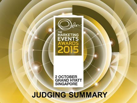 JUDGING SUMMARY. Introduction Events are integral to many marketing campaigns and strategies. The practice of marketing events in the region has long.