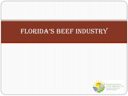Florida's Beef Industry. Florida's beef industry reported sales of $448 million in 2011. BrangusMaine-Anjou.