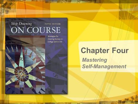 Mastering Self-Management Chapter Four. Copyright © Houghton Mifflin Company. All rights reserved. 4 | 2 Mastering Self-Management.
