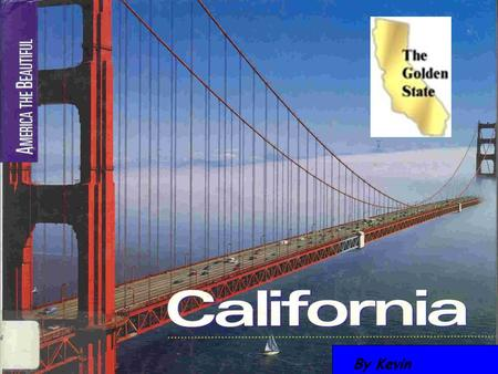 By Kevin Symbols Famous People Landmarks Sources Facts Why would you go to California Symbols#2 MENU.