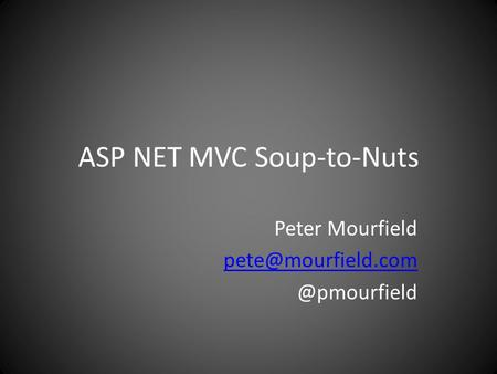 ASP NET MVC Soup-to-Nuts Peter
