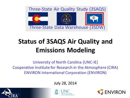 Three-State Air Quality Study (3SAQS) Three-State Data Warehouse (3SDW) Status of 3SAQS Air Quality and Emissions Modeling University of North Carolina.