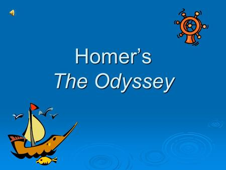Homer's The Odyssey What do we already know about the Odyssey?
