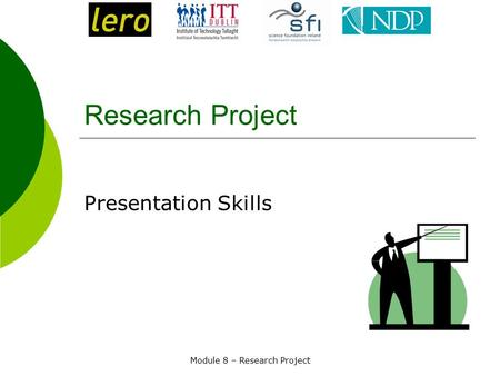 Module 8 – Research Project Research Project Presentation Skills.