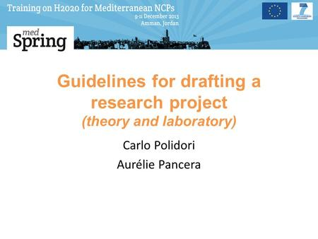 Guidelines for drafting a research project (theory and laboratory) Carlo Polidori Aurélie Pancera.