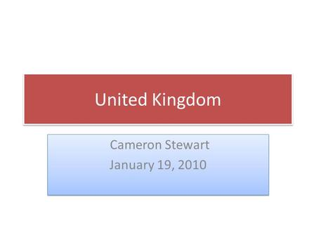 United Kingdom Cameron Stewart January 19, 2010 Cameron Stewart January 19, 2010.