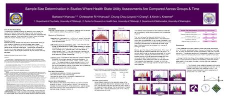 Sample Size Determination in Studies Where Health State Utility Assessments Are Compared Across Groups & Time Barbara H Hanusa 1,2 Christopher R H Hanusa.