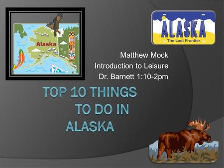 Matthew Mock Introduction to Leisure Dr. Barnett 1:10-2pm.