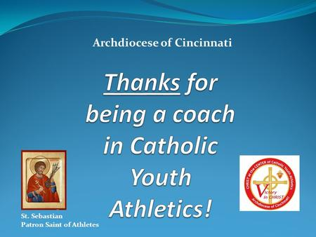 Thanks for being a coach in Catholic Youth Athletics!