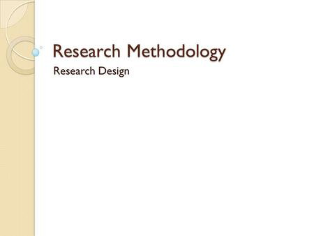 Research Methodology Research Design. Research design is the arrangement of conditions for collection and analysis of data in a manner that aims to combine.