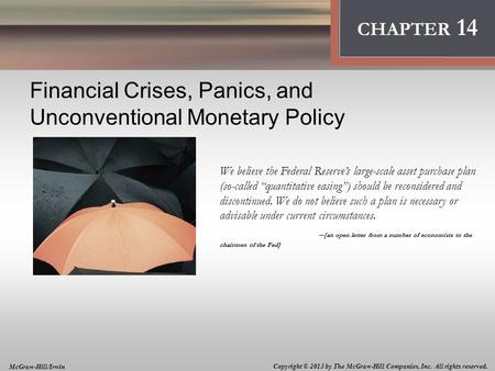 Financial Crises, Panics, and Unconventional Monetary Policy