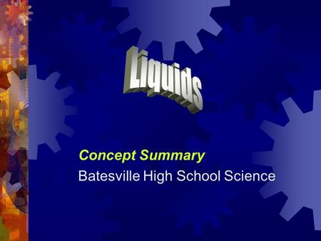 Concept Summary Batesville High School Science. Pressure  Pressure depends on:  The applied force - more force means more pressure  The area over which.
