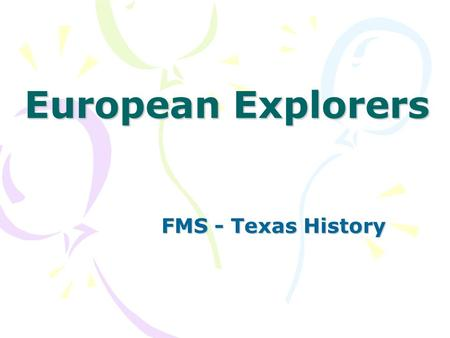 European Explorers FMS - Texas History. Christopher Columbus Sponsored by Spain's to find a shorter route to China Landed in Bahamas Oct 12, 1492 Spain.