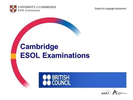Cambridge ESOL Examinations. 2 Why external assessment?  External assessment gives a clear, motivating measure of progress  Tests are fair, objective.