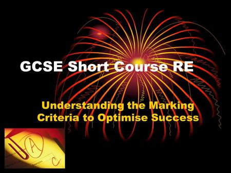 GCSE Short Course RE Understanding the Marking Criteria to Optimise Success.