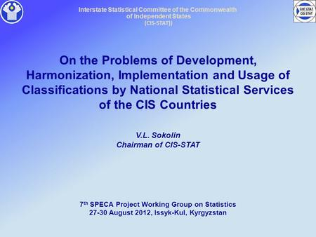 Interstate Statistical Committee of the Commonwealth of Independent States (CIS-STAT)) On the Problems of Development, Harmonization, Implementation and.