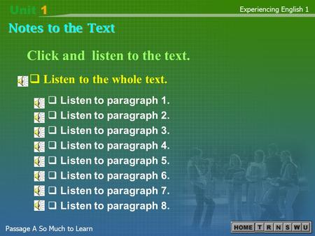 Notes to the Text Experiencing English 1 Passage A So Much to Learn  Listen to paragraph 1.  Listen to paragraph 2.  Listen to paragraph 3.  Listen.