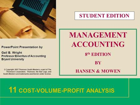 1 PowerPointPresentation by PowerPoint Presentation by Gail B. Wright Professor Emeritus of Accounting Bryant University © Copyright 2007 Thomson South-Western,