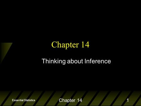 Essential Statistics Chapter 141 Thinking about Inference.