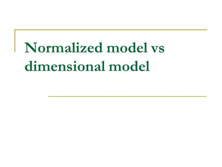 Normalized model vs dimensional model. Relational modeling (Codd, '69) relation = a set of tuples that have the same attributes relationtuplesattributes.