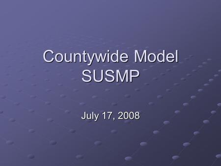 Countywide Model SUSMP July 17, 2008. Topics SUSMP Timeline Goals Approach to Compliance NPDES Permit Requirements NPDES Permit Requirements Model SUSMP.