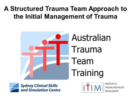 A Structured Trauma Team Approach to the Initial Management of Trauma.