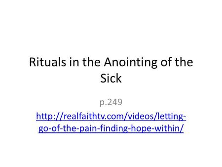Rituals in the Anointing of the Sick p.249  go-of-the-pain-finding-hope-within/