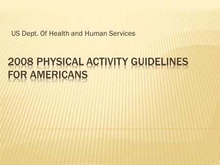 US Dept. Of Health and Human Services.  Baseline activity refers to the light-intensity activities of daily life, such as standing, walking slowly, and.