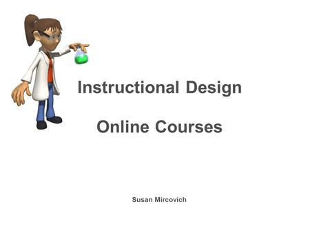 Instructional Design Online Courses Susan Mircovich.