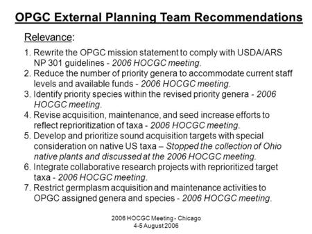 2006 HOCGC Meeting - Chicago 4-5 August 2006 Relevance: 1. Rewrite the OPGC mission statement to comply with USDA/ARS NP 301 guidelines - 2006 HOCGC meeting.