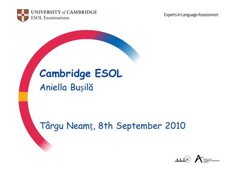 Cambridge ESOL Aniella Builă Târgu Neam, 8th September 2010.
