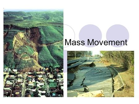 Mass Movement.