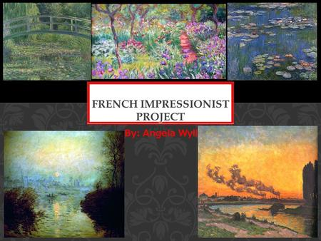 By: Angela Wylie. The impressionist art movement originated in France in the last quarter of the 19th century as a reaction against traditional art and.